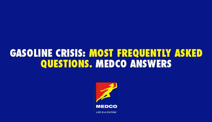 Gasoline Crisis: Most Frequesntly Asked Questions. MEDCO Answers